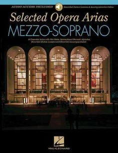 Selected Opera Arias Mezzo-Soprano: 10 Essential Arias With Plot Notes, International Phonetic Alphabet, Recorded Diction Les...