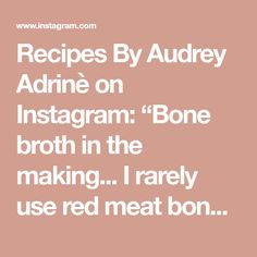 """Recipes By Audrey Adrinè on Instagram: """"Bone broth in the making... I rarely use red meat bones for broth. However, I do use it to make a famous eastern European soup - Borsh…"""" Bone Broth, Bones, Soup, Meat, How To Make, Recipes, Instagram, Bone Marrow Broth"""