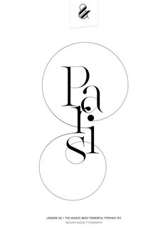 Paris. Made with Lingerie XO - The sexiest most powerful typeface yet. Designed by Moshik Nadav Typography. #paris #type #logo #Typography