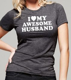 Wedding Gift I Love My Awesome Husband T-shirt Womens T Shirt Fathers Day Wife Gift Marriage Gift Cool Shirt T shirt on Etsy, $14.95