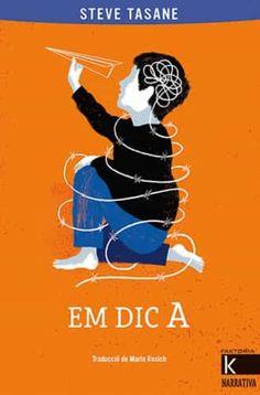 "SAteve Tasane. ""Em dic A"". Editorial Factoria K de Libros (10 a 14 anys) Acevedo, Sons, Movie Posters, Dic, Editorial, Novels, Products, Shopping, Literatura"