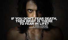 Quote by my inspiration criss angel