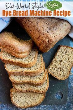 100 Rye Bread Recipe, Focaccia Bread Machine Recipe, Hearty Bread Recipe, Vegan Bread Machine Recipe, Easy Bread Machine Recipes, Sourdough Rye Bread, Best Bread Machine, Bread Maker Recipes, Vegan Recipes Beginner