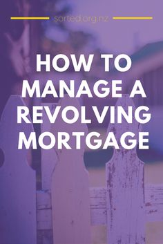 Learn how to manage your revolving mortgage like a pro and become debt free faster! | Mortgage tips | Revolving mortgages | Revolving credit