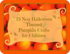 25 Non-Halloween Themed Pumpkin Crafts