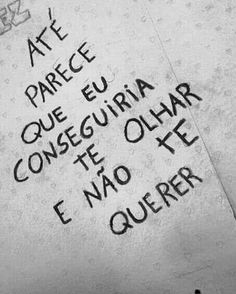 Quem é que te faz querer ainda mais? Street Quotes, Love Pain, Love You, My Love, Sentences, Texts, Love Quotes, Crushes, Messages