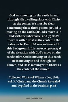God's move on the earth today is through the church with Christ as its center; God moves in Christ and through the church, the enlargement of Christ. Author Quotes, Bible Quotes, Psalm 68, Early Church Fathers, The Tabernacle, Earth 2, Praise The Lords, Solomon, Bible Scriptures