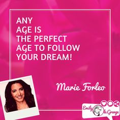 Any age is the perfect age to follow your dream! @MarieForleo