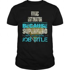 hvac estimator jobs tshirts estimator gift ideas popular everything - Hvac Estimator