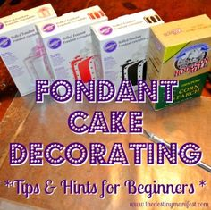 Fondant Cake Decorating Tips & Hints for Beginners. A great place to start for those with little to no experience with fondant.