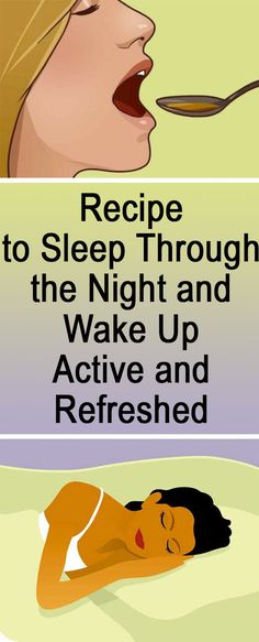 Recipe to sleep through the night and wake up active to refreshed!