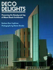 Deco Delights: Preserving the Beauty and Joy of Miami Beach Architecture, Barbara Baer Capitman, 1988. www.amazon.com/Deco-Delights-Preserving-Miami-Architecture/dp/0525483810