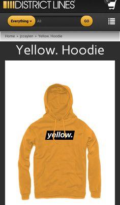 """Districtlines.com/Jccaylen - """"Yellow."""" Hoodie $39.99/€33.34/£29.60"""