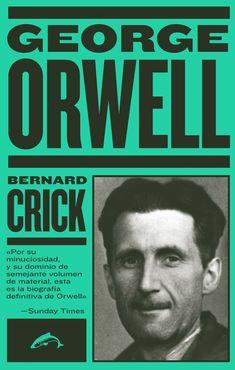 Publicada en 1980, la obra de Bernard Crick continúa siendo el relato más objetivo y detallado de la vida de George Orwell, gracias a un profundo espíritu crítico y a un enorme trabajo de documentación a partir de los papeles personales del escritor, cartas, cuadernos, etc. PINCHANDO EN LA IMAGEN SE ACCEDE AL CATÁLOGO. George Orwell, Nonfiction, Books, Products, Goal, Essayist, El Salvador, Non Fiction, Libros