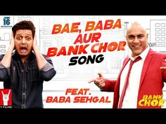 Bae Baba Aur Bank Chor Song | Bank Chor | Riteish Deshmukh | Baba Sehgal | lodynt.com |لودي نت فيديو شير