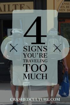 If you're broke, sick, and really just want to stop travelling, you may very well be traveling too much. It's okay, there's nothing wrong with you! via @crashedculture