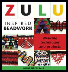 Zulu Inspired Beadwork by Diane Fitzgerald - great book! Lots of mostly unknown stitches!