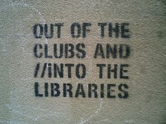 Out of the clubs and into the libraries by bering, via Flickr