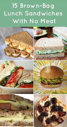 15 Meatless Lunch Sandwiches - a nice change of speed from our daily PB&J or turkey and cheese.