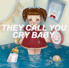 cry baby // melanie martinez (1/2) [via allcapslyrics on twitter]
