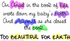 Angels, I lost two babies. Both early in the pregnancy. My heart still weeps for what might have been.