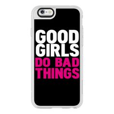 iPhone 7 Plus/7/6 Plus/6/5/5s/5c Case - Good girls do bad things (52 AUD) ❤ liked on Polyvore featuring new standard iphone case