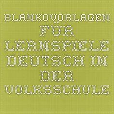 Blankovorlagen für Lernspiele - Deutsch in der Volksschule