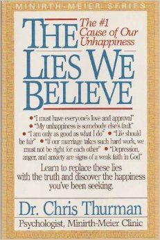 The Lies We Believe: Chris Thurman, Frank Minirth