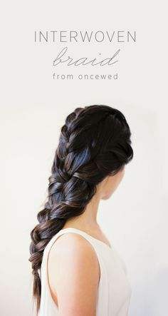 DIY Interwoven 3-Strand Braid tutorial for brides. #diyweddinghairstyles #weddinghairstylesforlonghair