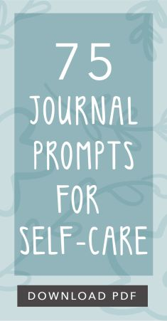 75 Journal Prompts for Self Care PDF One of the biggest benefits of journaling is that in general it can help you avoid depression and anxiety But we all have our days w.
