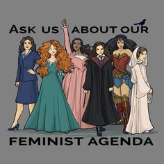 From left to right: Peggy Carter, Princess Merida, Angelica Schuyler, Hermione Granger, Wonder Woman and Princess Leia. Credit to khallion on DeviantArt. Peggy Carter, Musical Hamilton, Feminist Af, Feminist Apparel, Feminist Icons, Fandoms, Intersectional Feminism, Patriarchy, Equal Rights