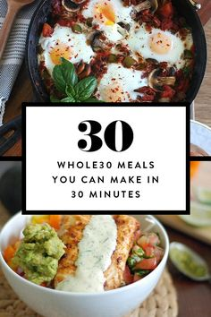 These Whole30-approved recipes go from fridge to table in less than 30 minutes.