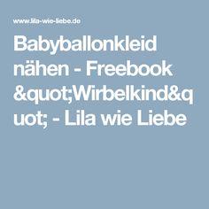 """Babyballonkleid nähen - Freebook """"Wirbelkind"""" - Lila wie Liebe"""