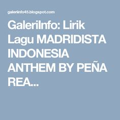 GaleriInfo: Lirik Lagu MADRIDISTA INDONESIA ANTHEM BY PEÑA REA...