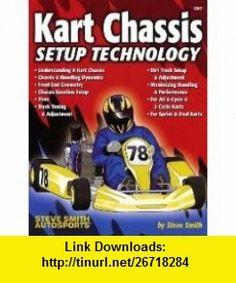 Kart Chassis Setup Technology (9780936834870) Steve Smith , ISBN-10: 0936834870  , ISBN-13: 978-0936834870 ,  , tutorials , pdf , ebook , torrent , downloads , rapidshare , filesonic , hotfile , megaupload , fileserve
