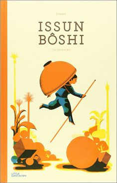 Issun Boshi: The One-Inch Boy. Gestalten; Tra edition, 2014. ISBN 9783899557183. Illustrated by Mayumi Otero and Raphael Urwiller of Icinori.
