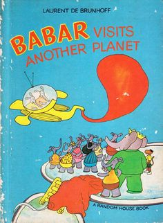 Babar Visits Another Planet by Laurent De Brunhoff 1972 Hc, Babar and His Family Are Kidnapped To A Strange Planet, Vintage Childrens Book I Love Books, Used Books, My Books, Funny Cartoon Pictures, Another A, Beautiful Book Covers, Vintage Children's Books, Book Publishing, The Book