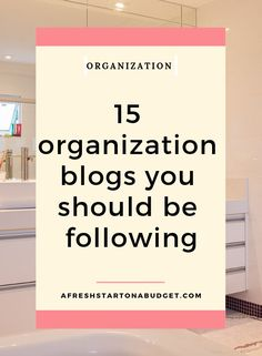 15 Organization Blogs You Should Be Following Home Hacks Cleaning Decor