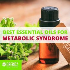 Let's take a look at some of the most effective essential oils for treating metabolic syndrome and how they can benefit the body.