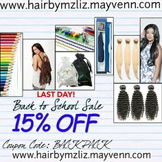 Last Day to get 15% Off.. Get Your Mayvenn Hair Extensions Today!! Go To My Website www.hairbymzliz.mayvenn.com