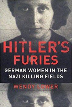 Hitler's Furies: German Women in the Nazi Killing Fields, http://www.amazon.com/Hitlers-Furies-German-Killing-Fields/dp/0547863381/ref=pd_sim_14_2?ie=UTF8&refRID=195ZEKC2TYZHJR75KTVY