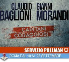Claudio Baglioni e Gianni Morandi Capitani coraggiosi