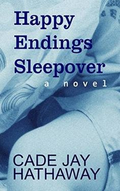 Book Review:  HAPPY ENDINGS SLEEPOVER by Cade Jay Hathaway. http://www.ggr-review.com/book-review-happy-endings-sleepover-by-cade-jay-hathaway/