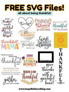 Feeling Thankful, Thankful And Blessed, Grateful, Cricut Tutorials, Cricut Ideas, Cricut Craft Room, Cricut Vinyl, Leap Of Faith, Love Is Free