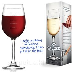 wine glass measuring cup. One side with real measurements, the other with measurements for the chef to enjoy!