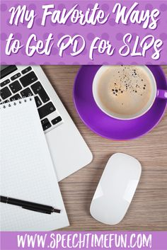 My Favorite Ways to Get Professional Development for SLPs - relevant and practical courses and webinars for school-based speech-language pathologists.