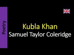 Samuel Taylor Coleridge - Kubla Khan