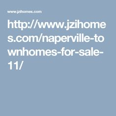 http://www.jzihomes.com/naperville-townhomes-for-sale-11/