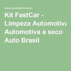 Kit FastCar - Limpeza Automotiva a seco Auto Brasil