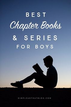 Tips to help your child develop a love of reading, plus a comprehensive list of the best chapter books and series that boys love.